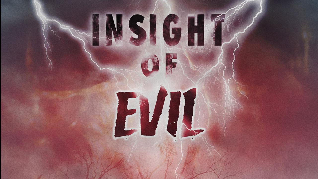 Insight of Evil